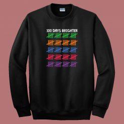 100 Days Brighter 80s Sweatshirt