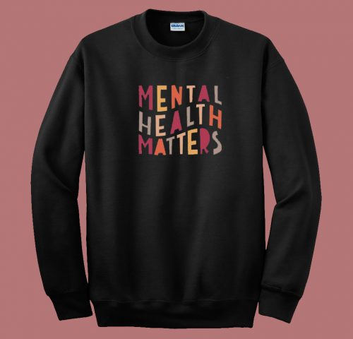 Mental Health Matters 80s Sweatshirt