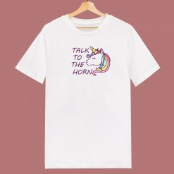 Talk To The Horn With Magical 80s T Shirt
