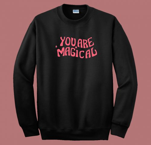 You Are Magical 80s Sweatshirt