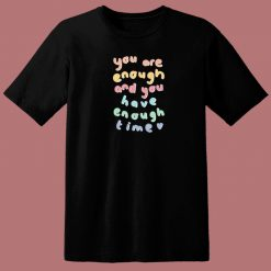 You Have Enough Time 80s T Shirt